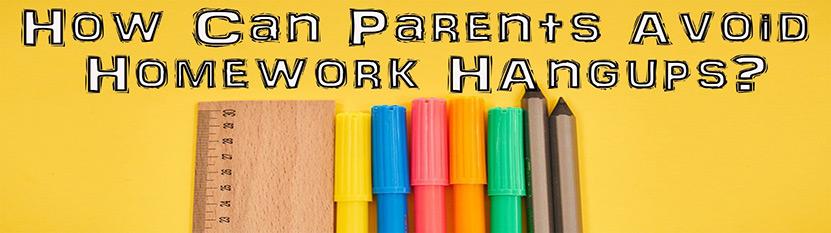 How Can Parents Avoid Homework Hangups